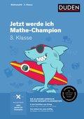 Jetzt werde ich Mathe-Champion - Mathematik 3. Klasse