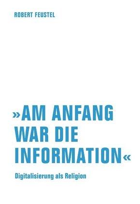 """Am Anfang war die Information"""