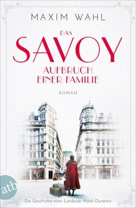Das Savoy - Aufbruch einer Familie