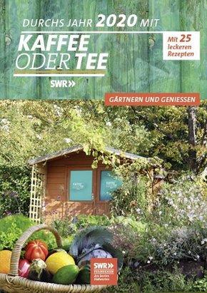Durchs Jahr 2020 mit KAFFEE ODER TEE - Gärtnern und Genießen