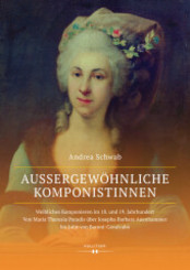 Außergewöhnliche Komponistinnen. Weibliches Komponieren im 18. und 19. Jahrhundert
