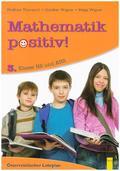 Mathematik positiv! 3. Klasse HS/AHS