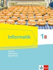 Informatik. Ausgabe für Bayern ab 2018: Informatik 1B (Internet, Datenschutz, Algorithmen), Schülerbuch Klasse 7
