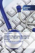 eHealth Readiness Models for Universal Health Coverage in Kenya