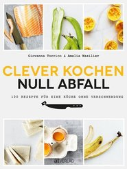 Clever kochen - null Abfall