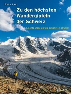 Zu den höchsten Wandergipfeln der Schweiz
