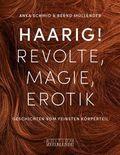 Haarig! Revolte, Magie, Erotik