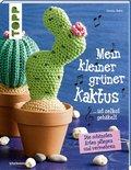 Mein kleiner grüner Kaktus ist selbst gehäkelt