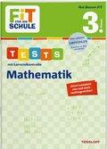 FiT FÜR DIE SCHULE. Tests mit Lernzielkontrolle. Mathematik 3. Klasse