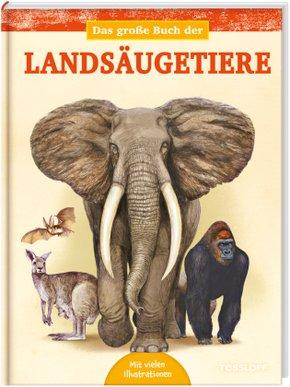 Das große Buch der Landsäugetiere