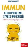 Immun gegen Probleme, Stress und Krisen
