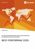 Best-Performing CEOs. Die Erfolgsfaktoren von CEOs im deutschen und österreichischen Kapitalmarkt