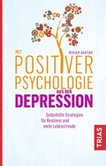 Mit Positiver Psychologie aus der Depression