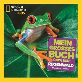 Mein großes Buch über den Regenwald - National Geographic Kids