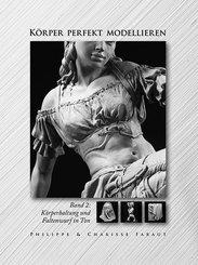 Körper perfekt modellieren - Bd.2