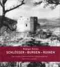 Schlösser - Burgen - Ruinen