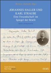 Johannes Haller und Karl Straube. Eine Freundschaft im Spiegel der Briefe