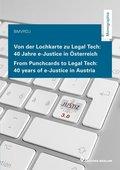 Von der Lochkarte zu Legal Tech - 40 Jahre e-Justice in Österreich