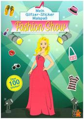 Mein Glitzer-Sticker Malspaß - Fashion Show (Malbuch mit über 100 Sticker)