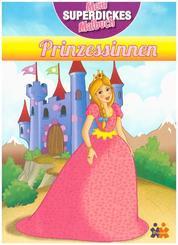Mein superdickes Malbuch. Prinzessinnen
