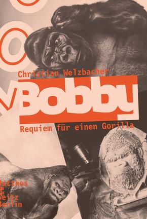 Bobby. Requiem für einen Gorilla