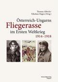 Österreich-Ungarns Fliegerasse im Ersten Weltkrieg 1914-1918
