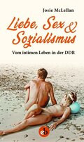Liebe, Sex & Sozialismus