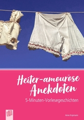 Heiter-amouröse Anekdoten