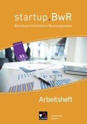 startup.BwR, Realschule Bayern: 8 II Jahrgangsstufe, Arbeitsheft
