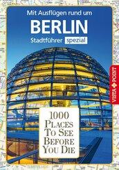 1000 Places To See Before You Die - Mit Ausflügen rund um Berlin