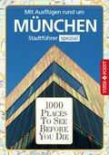 1000 Places To See Before You Die - Mit Ausflügen rund um München