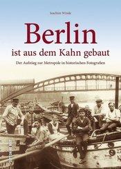 Berlin ist aus dem Kahn gebaut