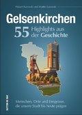 Gelsenkirchen. 55 Highlights aus der Geschichte