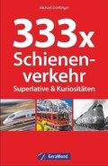 333 x Schienenverkehr. Superlative & Kuriositäten