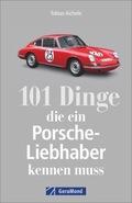 101 Dinge, die ein Porsche-Liebhaber kennen muss