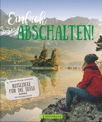 Einfach abschalten! Reiseziele für die Seele in Deutschland