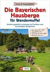 Die Bayerischen Hausberge für Wandermuffel