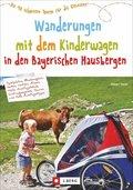 Wanderungen mit dem Kinderwagen in den Bayerischen Hausbergen