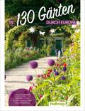 In 130 Gärten durch Europa