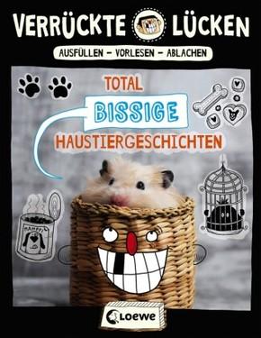 Verrückte Lücken - Total bissige Haustiergeschichten