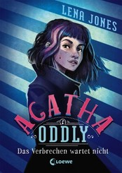 Agatha Oddly - Das Verbrechen wartet nicht