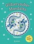 Glitzerzauber-Mandalas - Fabelwesen
