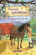 Ponyhof Apfelblüte - Ein eigenes Pony für Mia