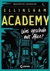 Ellingham Academy (Band 1) - Was geschah mit Alice?