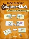 Mein starker Schulstartblock - Wörter und Rechtschreibung