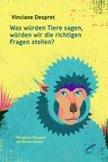 Was würden Tiere sagen, würden wir die richtigen Fragen stellen?