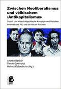 Zwischen Neoliberalismus und völkischem 'Antikapitalismus'