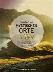 Das Buch der mystischen Orte in den Alpen