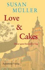Love & Cakes - Dieser ganz besondere Tag