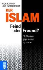 Der Islam: Feind oder Freund?